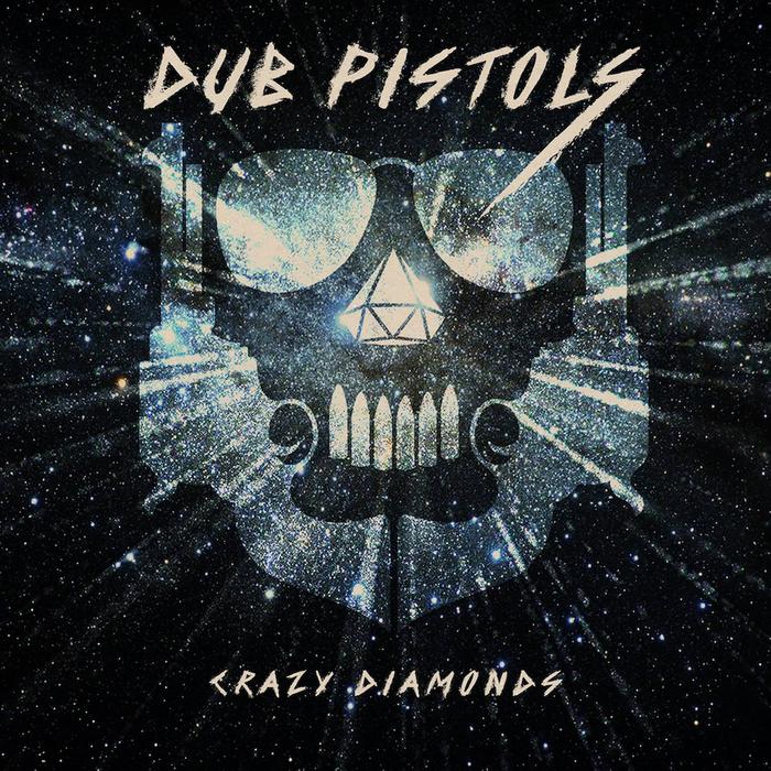 DUB PISTOLS - Crazy Diamonds