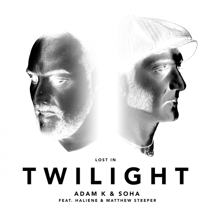 ADAM K & SOHA feat HALIENE & MATTHEW STEEPER - Lost In Twilight
