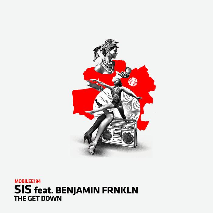 SIS feat BENJAMIN FRNKLN - The Get Down