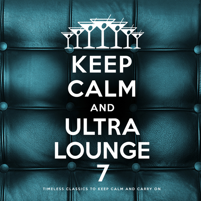 VARIOUS - Keep Calm And Ultra Lounge 7 (Explicit)
