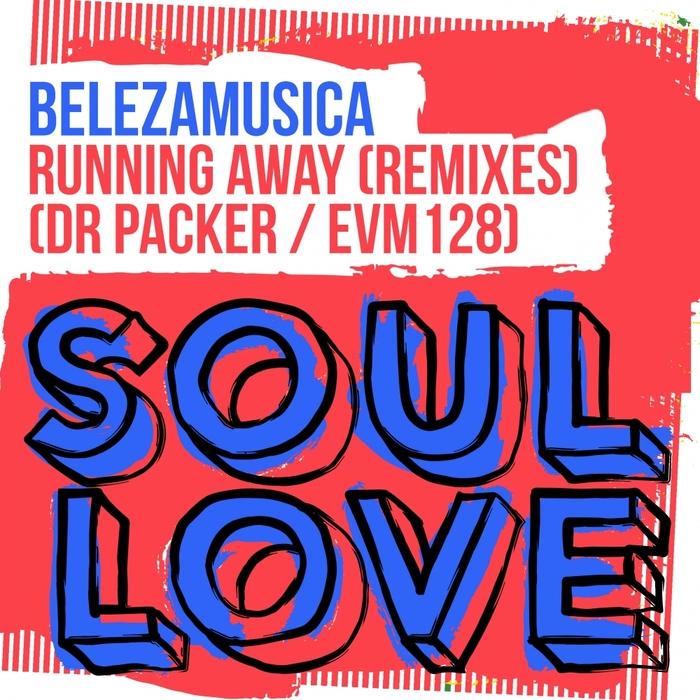 BELEZAMUSICA - Running Away (Remixes)