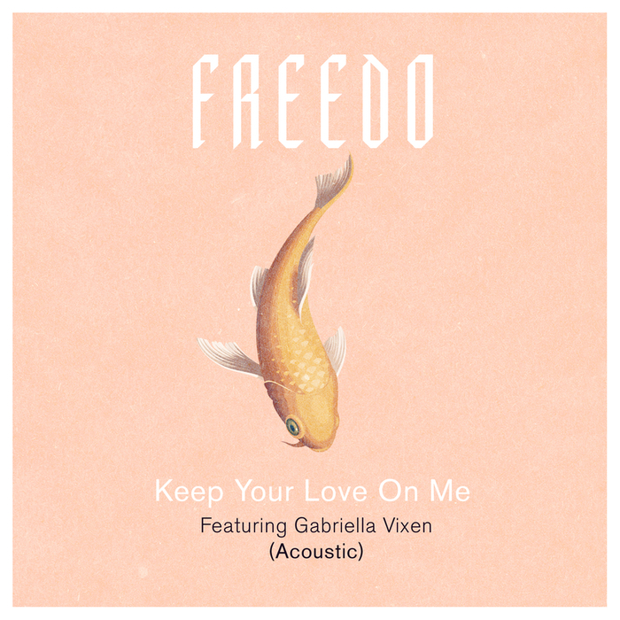 FREEDO feat GABRIELLA VIXEN - Keep Your Love On Me
