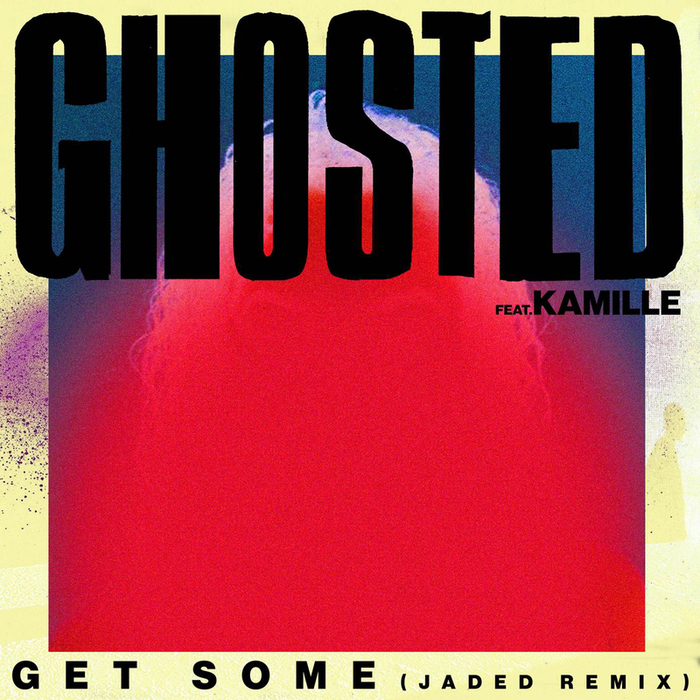 GHOSTED feat KAMILLE - Get Some