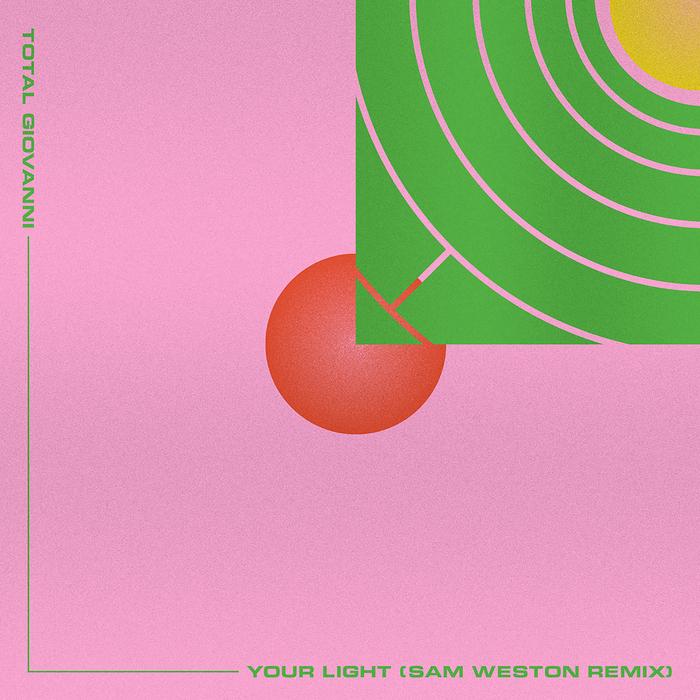 TOTAL GIOVANNI - Your Light (Sam Westonas Light Low Rub)