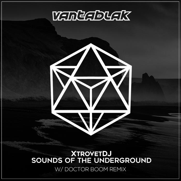 XTROVETDJ - Sounds Of The Underground