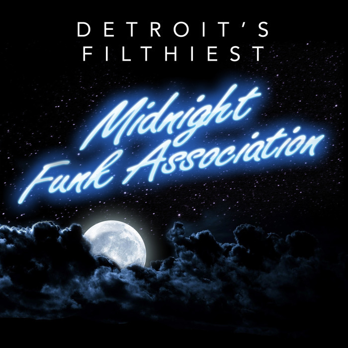 DETROIT'S FILTHIEST - Midnight Funk Association