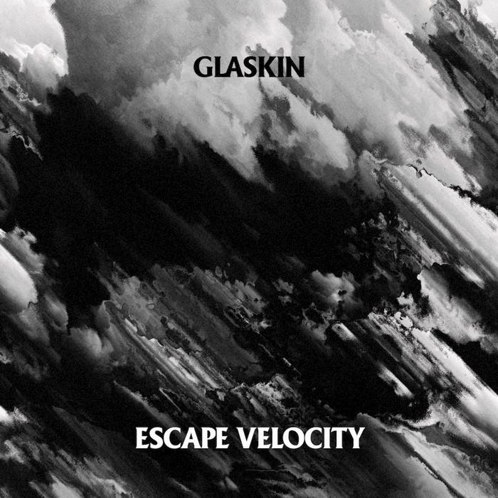 GLASKIN - Escape Velocity