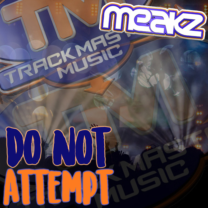 MEAKZ - Do Not Attempt