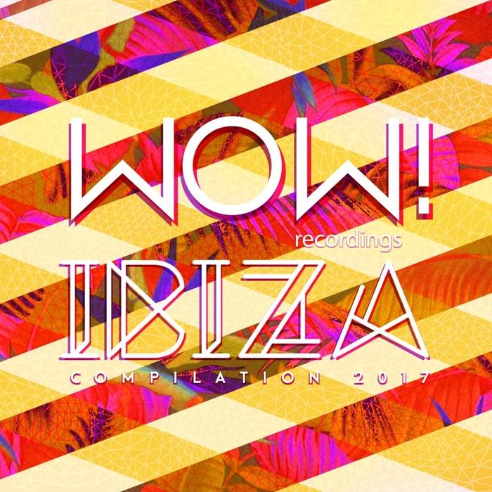 VARIOUS - WOW! Ibiza Compilation 2017
