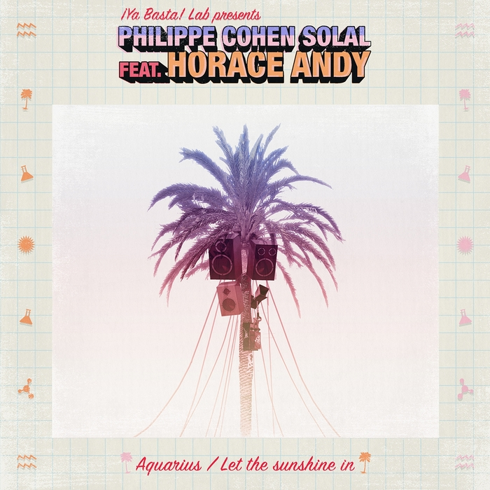 PHILIPPE COHEN SOLAL - Aquarius/Let The Sunshine In (feat Horace Andy)