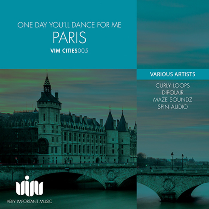 CURLY LOOPS/DIPOLAIR/MAZE SOUNDZ/SPIN AUDIO - One Day You'll Dance For Me Paris