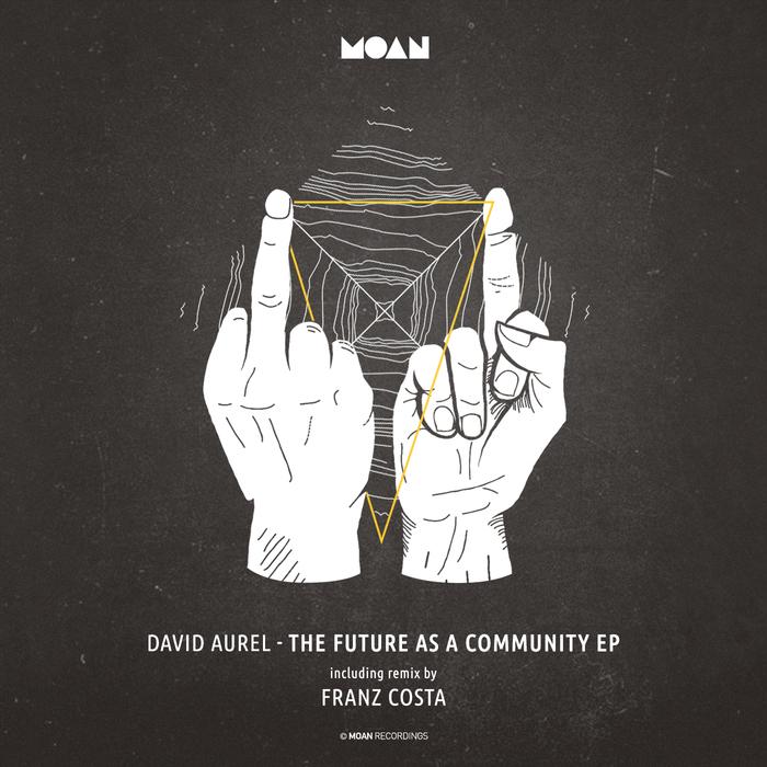 DAVID AUREL - The Future As A Community EP