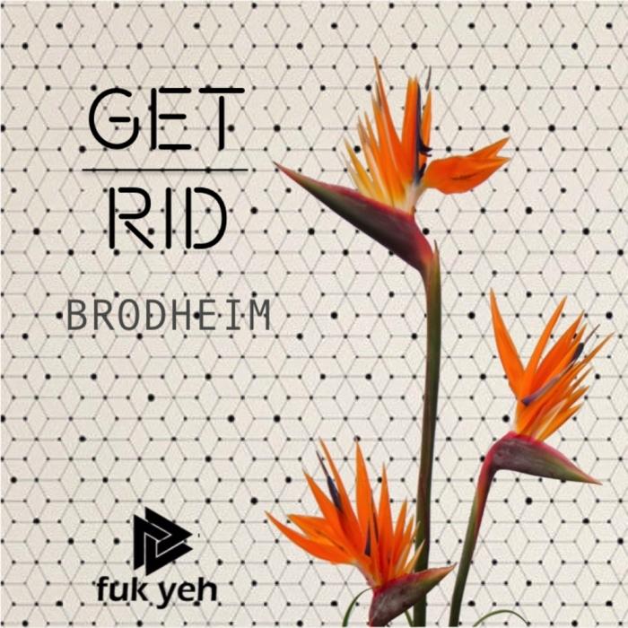 BRODHEIM - Get Rid