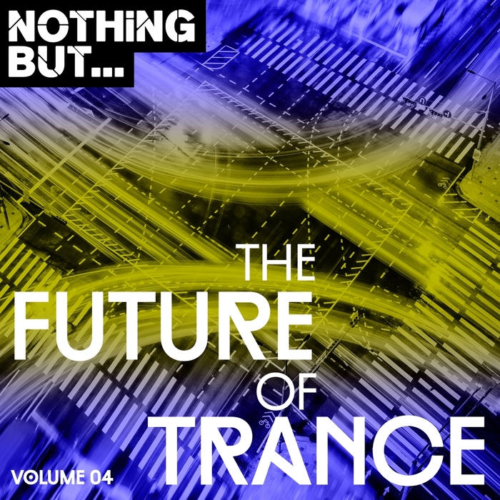 VARIOUS - Nothing But... The Future Of Trance Vol 04