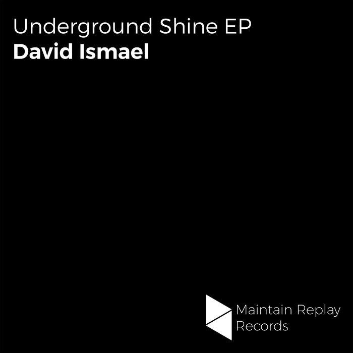 DAVID ISMAEL - Underground Shine EP
