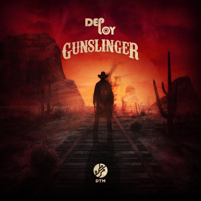 DEPLOY - Gunslinger