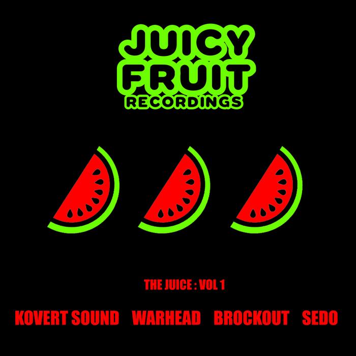 WARHEAD/KOVERT SOUND/SEDO/BROCKOUT - The Juice: Vol 1