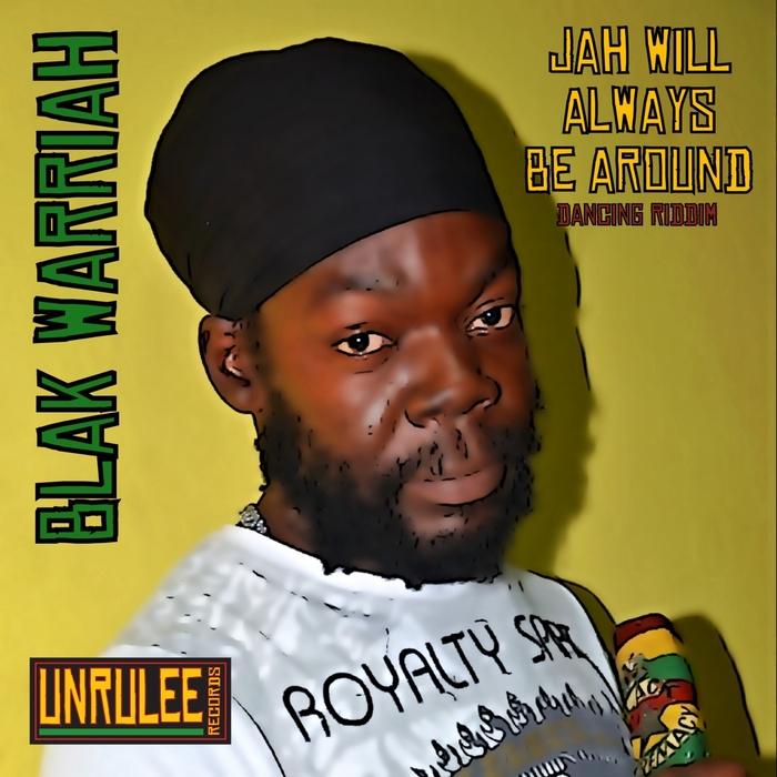 BLAK WARRIAH - Jah Will Always Be Around