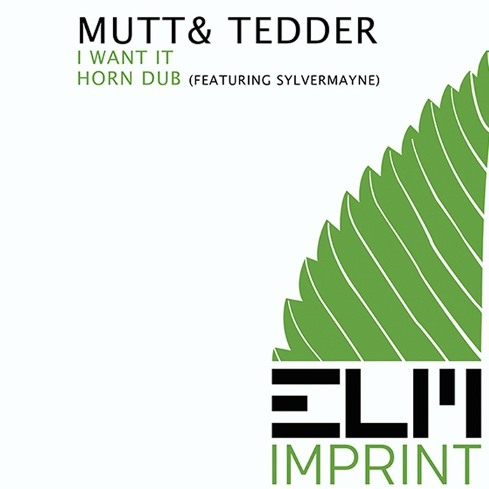 MUTT & TEDDER - I Want It