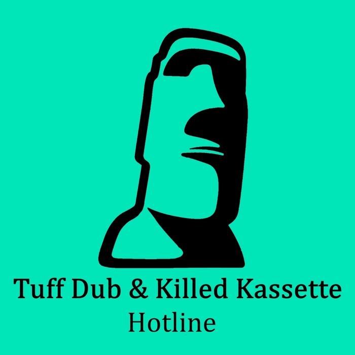 TUFF DUB & KILLED KASSETTE - Hotline