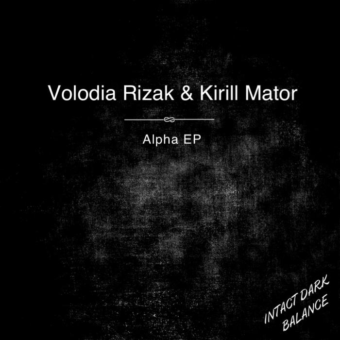 KIRILL MATOR/VOLODIA RIZAK - Alpha EP