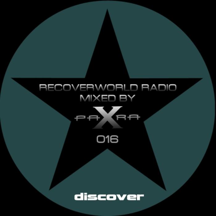 PARA X/VARIOUS - Recoverworld Radio 016 (unmixed tracks)