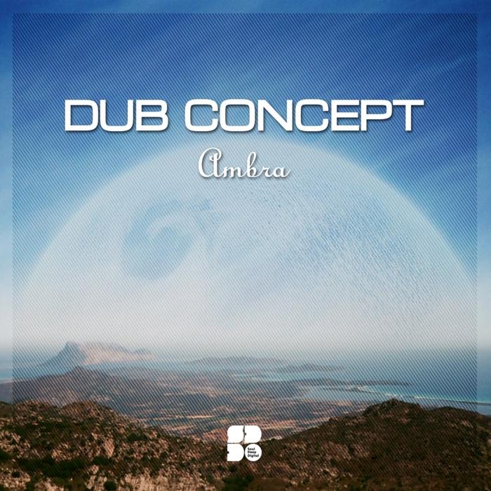 DUB CONCEPT - Ambra EP