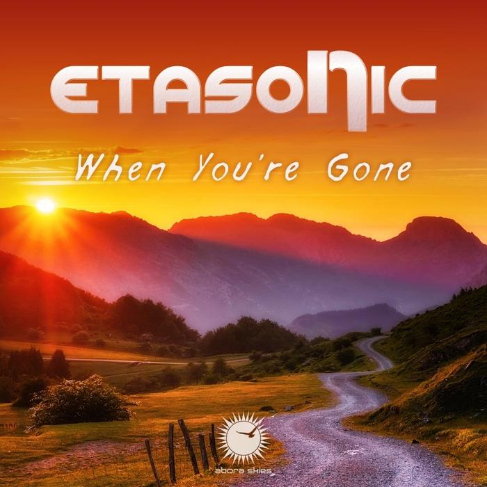 ETASONIC - When You're Gone