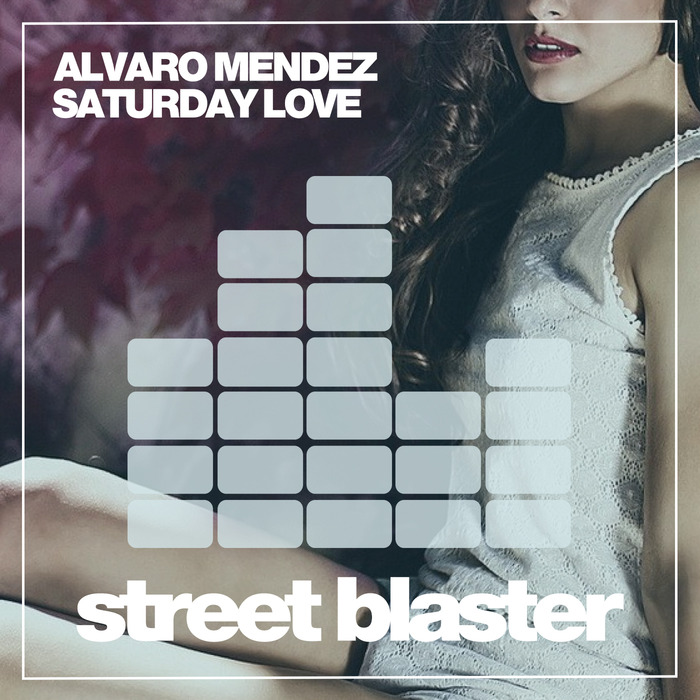 ALVARO MENDEZ - Saturday Love
