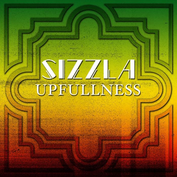 SIZZLA - Upfullness