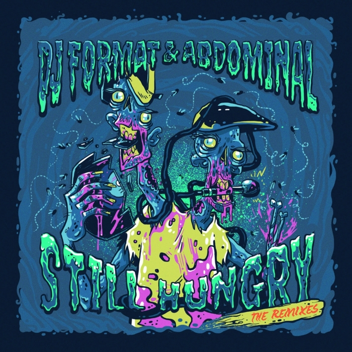 DJ FORMAT/ABDOMINAL - Still Hungry/The Remixes