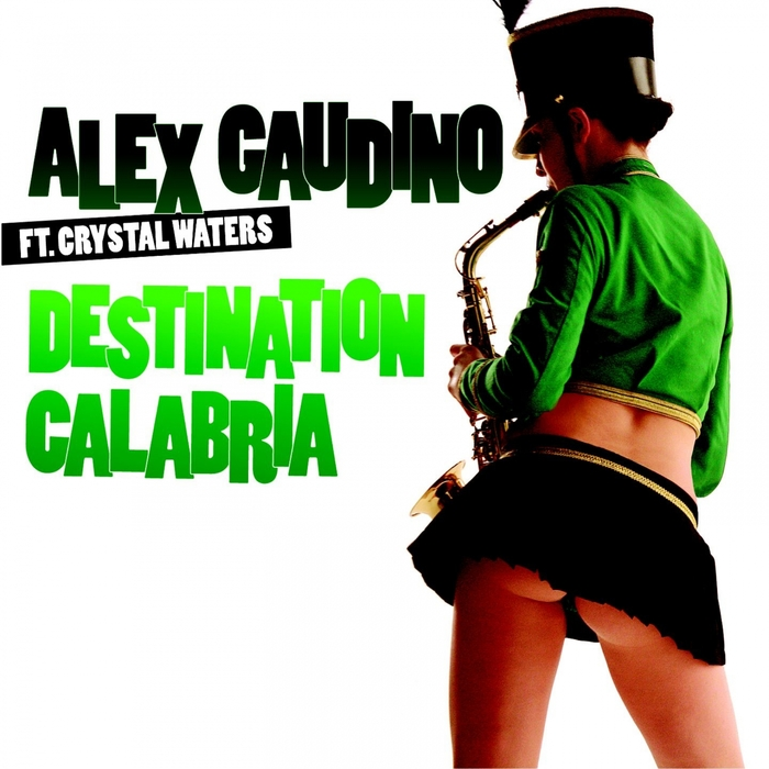 ALEX GAUDINO feat CRYSTAL WATERS - Destination Calabria