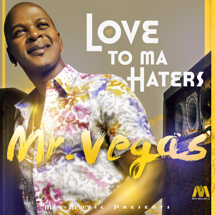 MR VEGAS - Love To Ma Haters