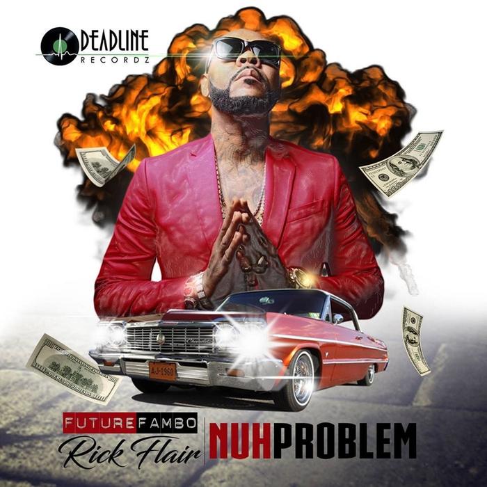 FUTURE FAMBO feat RICK FLAIR - Nuh Problem