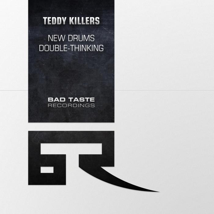 TEDDY KILLERZ - New Drums / Double Thinking