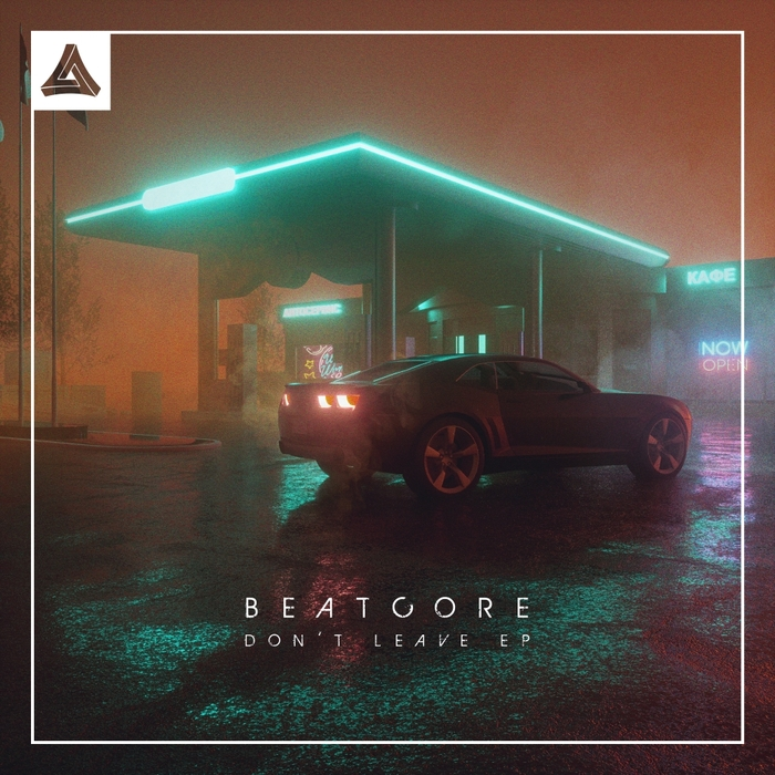 BEATCORE - Don't Leave
