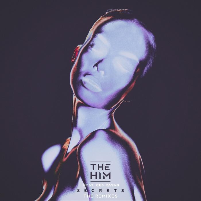 THE HIM feat CUB RAYAN - Secrets (The Remixes)