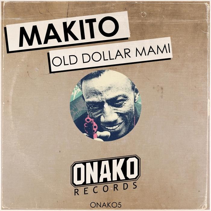 MAKITO - Old Dollar Mami