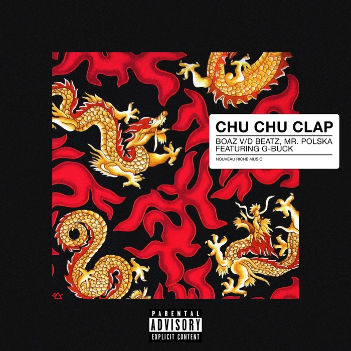 BOAZ VAN DE BEATZ/MR POLSKA feat G-BUCK - Chu Chu Clap (Explicit)
