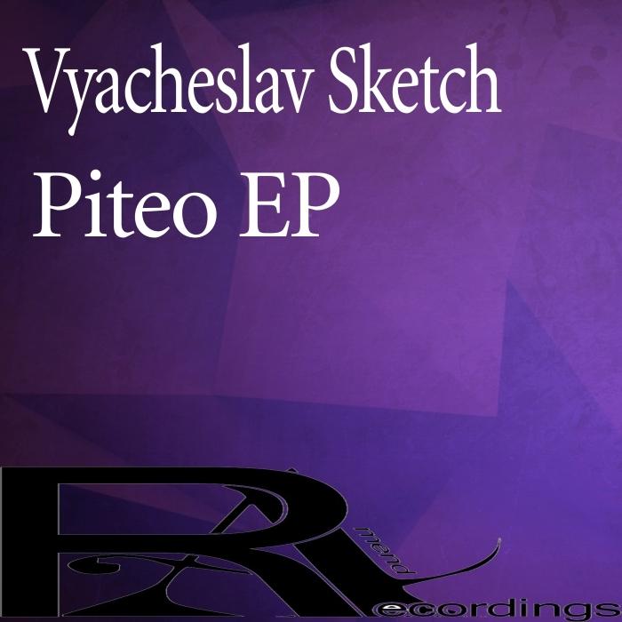 VYACHESLAV SKETCH - Piteo EP