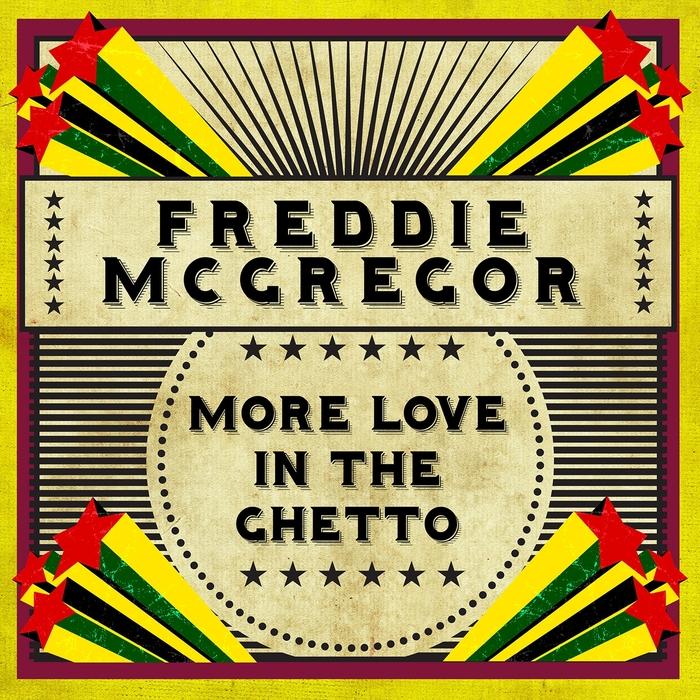 FREDDY MCGREGOR - More Love In The Ghetto