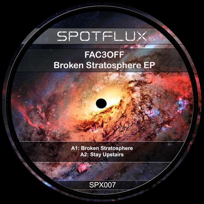 FAC3OFF - Broken Stratosphere EP