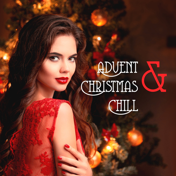 VARIOUS - Advent & Christmas Chill