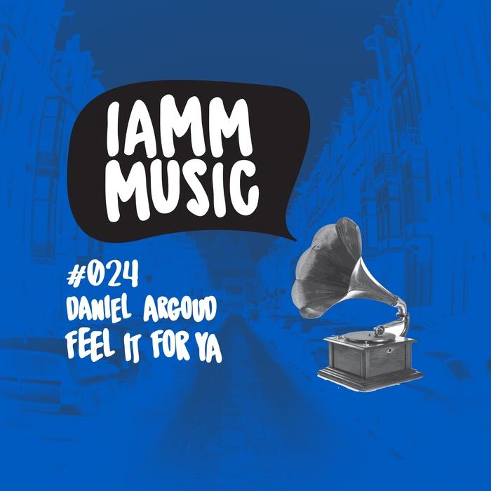 DANIEL ARGOUD - Feel It For Ya