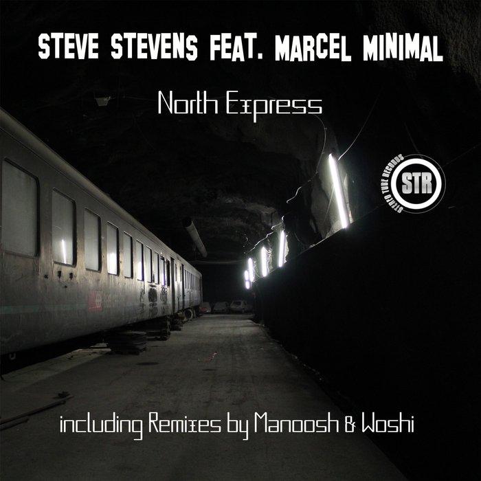 STEVE STEVENS feat MARCEL MINIMAL - North Express