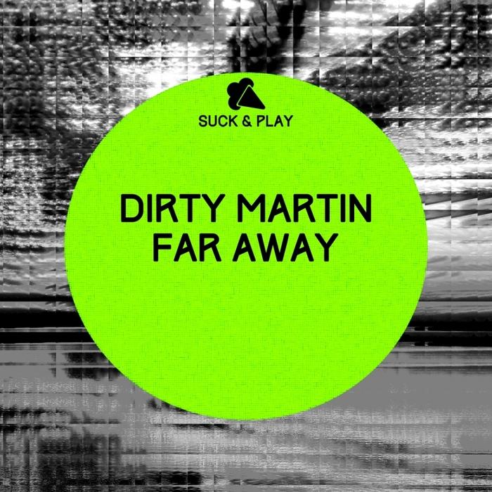 DIRTY MARTIN - Far Away