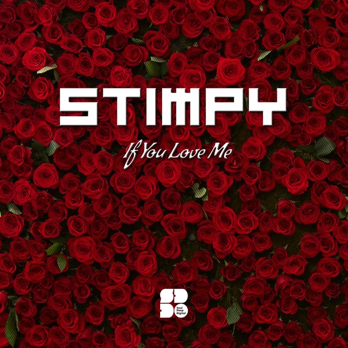 STIMPY - If You Love Me