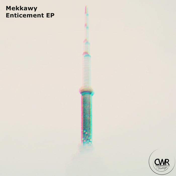 MEKKAWY - Enticement EP