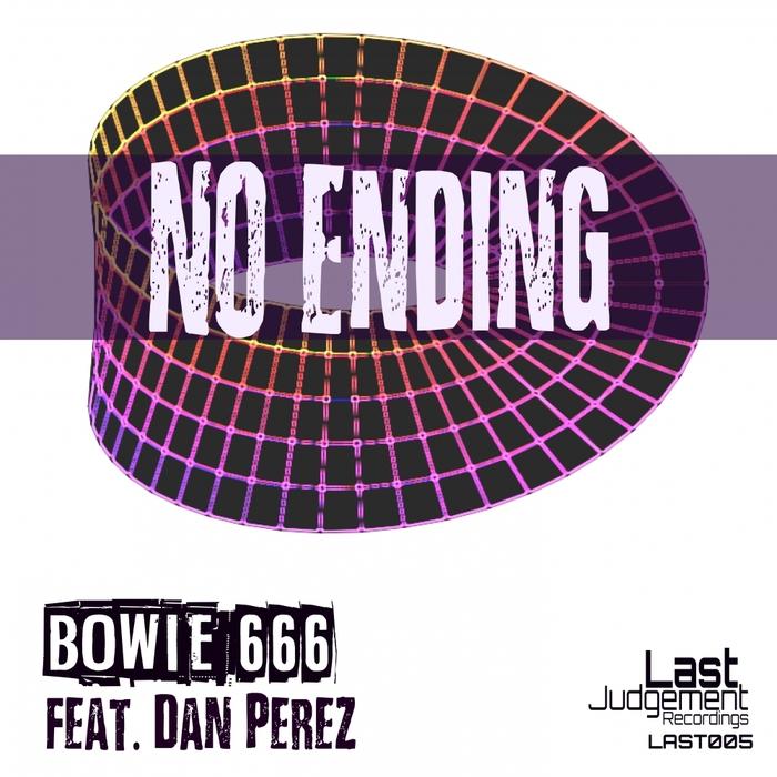 BOWIE666 feat DAN PEREZ - No Ending