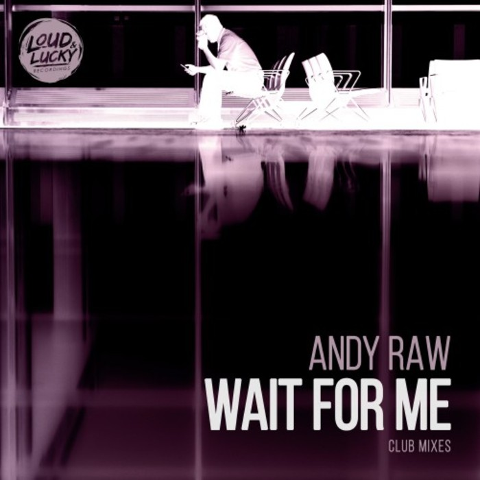 ANDY RAW - Wait For Me